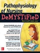 Pathophysiology of Nursing Demystified ebook by Helen Ballestas, Carol Caico