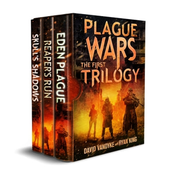Plague Wars: Infection Day: The First Trilogy ebook by David VanDyke,Ryan King