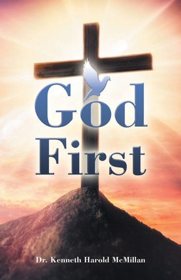 God First ebook by Dr. Kenneth Harold McMillan