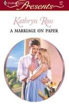 A Marriage on Paper ebook by Kathryn Ross