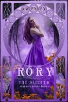 Rory, the Sleeper ebook by A.W. Exley
