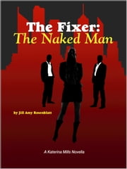 The Fixer: The Naked Man ebook by Jill Amy Rosenblatt