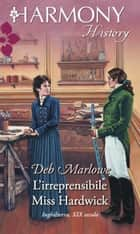 L'irreprensibile Miss Hardwick ebook by Deb Marlowe
