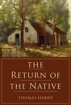 The Return of the Native ebook by