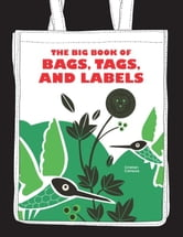 The Big Book of Bags, Tags, and Labels ebook by Cristian Campos