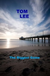 The Biggest Game ebook by Tom Lee