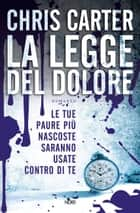 La legge del dolore ebook by Chris Carter,Susanna  Molinari