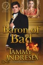 Baron of Bad - Lords of Scandal, #5 ebook by