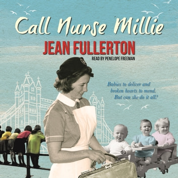 Call Nurse Millie audiobook by Jean Fullerton