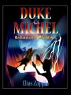 RETURN OF THE NIBBLES - Duke & Michel ebook by Elias Zapple, Elliott Beavan, Reimarie Cabalu