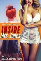 Inside Mrs. Jones ebook by Carla Atherstone