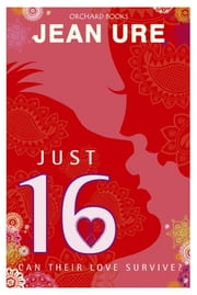 Just 16 ebook by Jean Ure