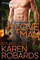 To Love A Man ebook by Karen Robards