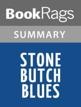 stone butch blues book review Stone butch blues: a book reviews, editors the protagonist's struggle through the ongoing and ever-evolving gay landscape as a butch woman, then a stone.