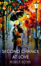 Second Chance at Love ebook by Monica Botha