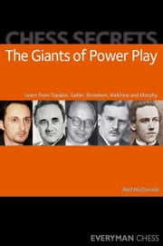 Chess Secrets: The Giants of Power Play ebook by Neil McDonald
