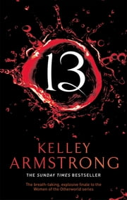 13 - Number 13 in series ebook by Kelley Armstrong