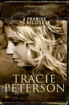 Promise to Believe In, A (The Brides of Gallatin County Book #1) ebook by Tracie Peterson