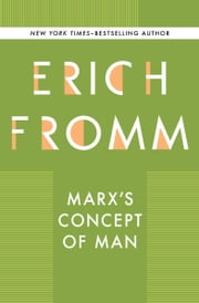 Marx's Concept of Man ebook by Erich Fromm