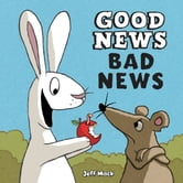 Good News, Bad News ebook by Jeff Mack