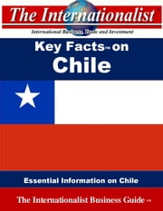Key Facts on Chile - Essential Information on Chile ebook by Patrick W. Nee