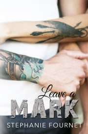 Leave a Mark ebook by Stephanie Fournet
