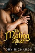 The Mating Ritual ebook by Tory Richards
