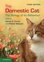The Domestic Cat - The Biology of its Behaviour ebook by Dennis C. Turner, Patrick Bateson