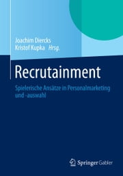 Recrutainment - Spielerische Ansätze in Personalmarketing und -auswahl ebook by Kobo.Web.Store.Products.Fields.ContributorFieldViewModel