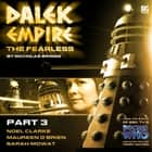 The Fearless Part 3 audiobook by Nicholas Briggs, Noel Clarke, Maureen O'Brien, Sarah Mowat