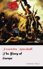 The Story of Europe ebook by Henrietta Marshall
