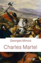 Charles Martel ebook by