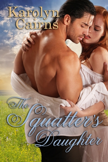 The Squatter's Daughter ebook by Karolyn Cairns