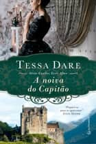 A noiva do capitão ebook by Tessa Dare, A C Reis