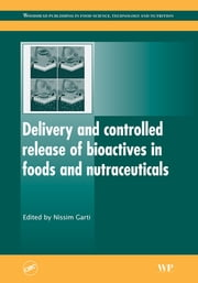 Delivery and Controlled Release of Bioactives in Foods and Nutraceuticals ebook by Nissim Garti