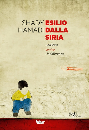 Esilio dalla Siria. Una lotta contro l'indifferenza ebook by Shady Hamadi