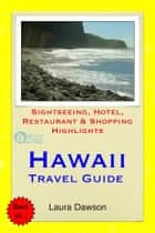 Hawaii, The Big Island Travel Guide - Sightseeing, Hotel, Restaurant & Shopping Highlights (Illustrated) ebook by Laura Dawson