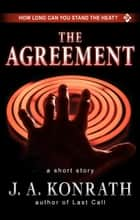 The Agreement - A Thriller Short Story ebooks by J.A. Konrath