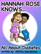All About Diabetes ebook by Patrice Gendelman