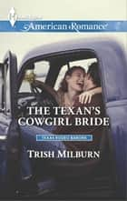 The Texan's Cowgirl Bride ebook by Trish Milburn