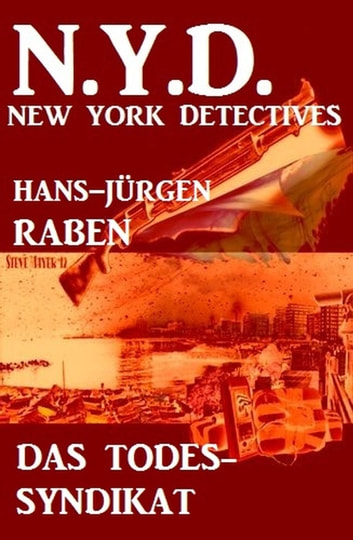 Das Todes-Syndikat: N.Y.D. - New York Detectives ebook by Hans-Jürgen Raben