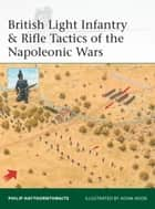 British Light Infantry & Rifle Tactics of the Napoleonic Wars ebook by Philip Haythornthwaite,Mr Adam Hook