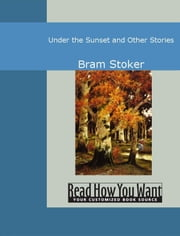 Under The Sunset And Other Stories ebook by Bram Stoker