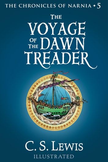 The Voyage of the Dawn Treader (The Chronicles of Narnia, Book 5) ebook by C. S. Lewis
