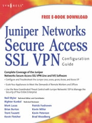 Juniper(r) Networks Secure Access SSL VPN Configuration Guide ebook by Rob Cameron,Neil R. Wyler