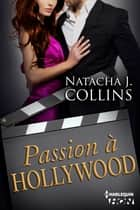 Passion à Hollywood ebook by Natacha J. Collins