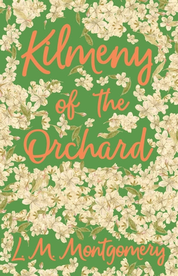 Kilmeny of the Orchard ebook by L. M. Montgomery