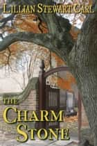 The Charm Stone ebook by Lillian Stewart Carl