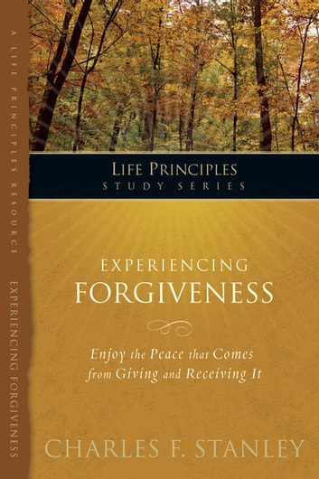 Experiencing Forgiveness ebook by Charles Stanley