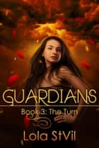 Guardians: The Turn ebook by Lola St. Vil